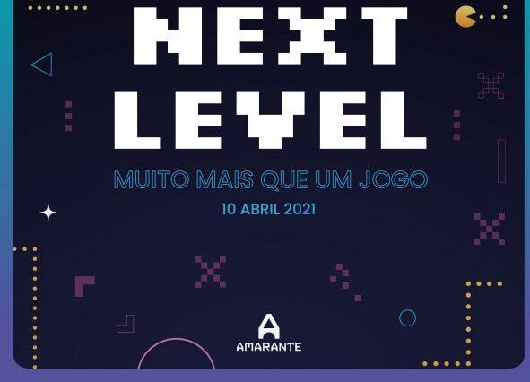 """Amarante organiza Conferência """"Next Level – Muito mais que um jogo"""""""
