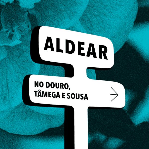 Aldear no Douro, Tâmega e Sousa para estimulo da comunidadeatravés de processos artísticos
