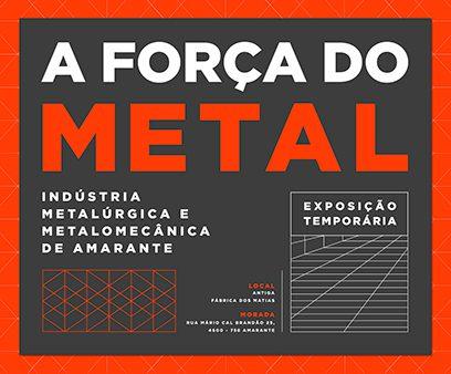 """Exposição """"A Força do Metal"""" celebra a Metalomecânica de Amarante"""